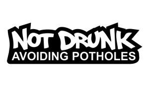 Not Drunk Avoiding Potholes - Sprüche Aufkleber