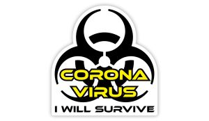 Coronavirus Sticker - Corona Virus I will survive